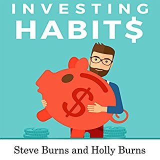 Investing Habits     A Beginner's Guide to Growing Stock Market Wealth              By:                                                                                                                                 Steve Burns,                                                                                        Holly Burns                               Narrated by:                                                                                                                                 Scott Clem                      Length: 1 hr and 38 mins     Not rated yet     Overall 0.0