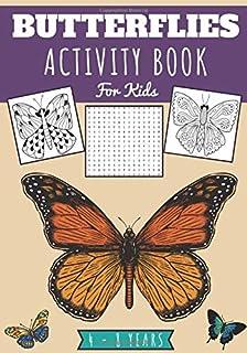 Butterflies Activity book for kids: Age 4 - 8 Years Girls & Boys   Kindergarten Workbook, 89 activities and games to Disco...