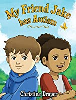 My Friend Jake has Autism: A book to explain autism to children, UK English edition