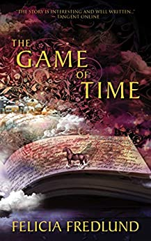 The Game of Time by [Felicia Fredlund]