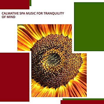 Calmative Spa Music For Tranquility Of Mind