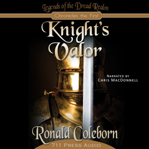 Knight's Valor     Legends of the Dread Realm: Chronicles the First              By:                                                                                                                                 711 Press,                                                                                        Ronald Coleborn                               Narrated by:                                                                                                                                 Chris Macdonnell                      Length: 2 hrs and 25 mins     2 ratings     Overall 5.0