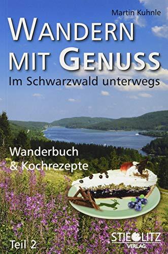 Wandern mit Genuss (Teil 2): Im Schwarzwald unterwegs, Wanderbuch & Kochrezepte