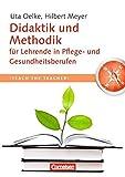 Teach the teacher: Didaktik und Methodik für Lehrende in Pflege- und Gesundheitsberufen: Fachbuch