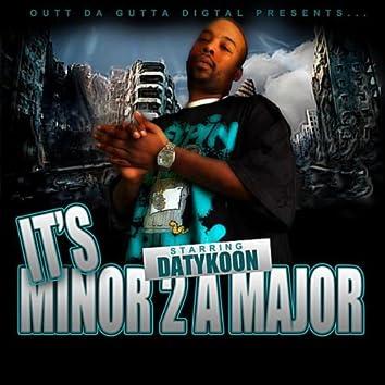 It's Minor 2 a Major