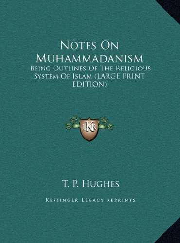 Notes on Muhammadanism: Being Outlines of the Religious