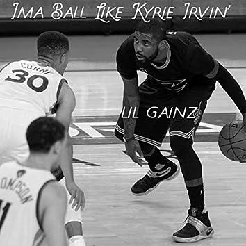 Ball Like Kyrie Irvin'