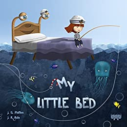My Little Bed: The good night book - When it's time to go to bed (method / solution) (Spanish Edition) by [J.S.Pinillos, Julen Rodríguez Ruiz]