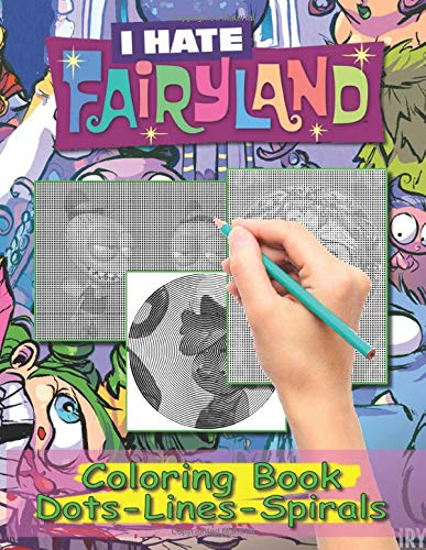 I Hate Fairyland Dots Lines Spirals Coloring Book: Adult Activity Dots-Lines-Spirals Books For Women And Men Anxiety