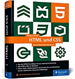 HTML und CSS: Das umfassende Handbuch zum Lernen und Nachschlagen. Inkl. JavaScript, Bootstrap, Responsive Webdesign u. v. m.