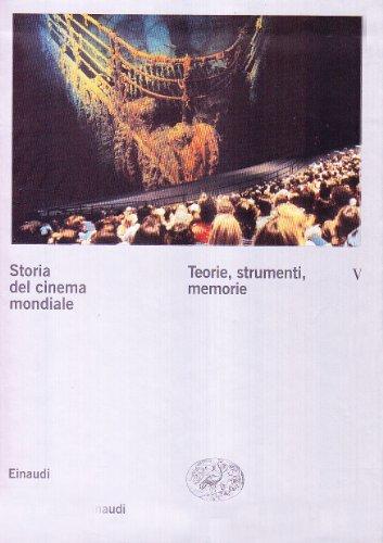 Storia del cinema mondiale. Teorie, strumenti, memorie (Vol. 5)