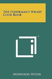 The Fisherman's Wharf Cook Book