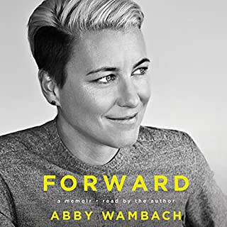Forward     A Memoir              By:                                                                                                                                 Abby Wambach                               Narrated by:                                                                                                                                 Abby Wambach                      Length: 5 hrs and 18 mins     664 ratings     Overall 4.7