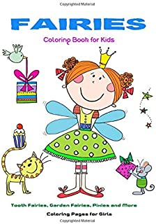 Fairies Coloring Book for Kids: Tooth Fairies, Garden Fairies, Pixies and More Coloring Pages for Girls