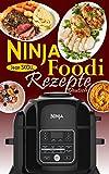 Ninja Foodi Rezepte Deutsch: Zuverlässige und mühelose Rezepte zum Druckgaren, Luftbraten, Braten usw. in Ihrem Ninja Foodi Multi-Cooker; dem Schnellkochtopf, der knusprig ist! (German Edition)