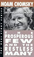 The Prosperous Few and the Restless Many (The Real Story)