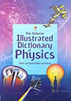 The Usborne Illustrated Dictionary Of Physics (Illustrated Dictionaries)