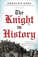 The Knight in History (Medieval Life)
