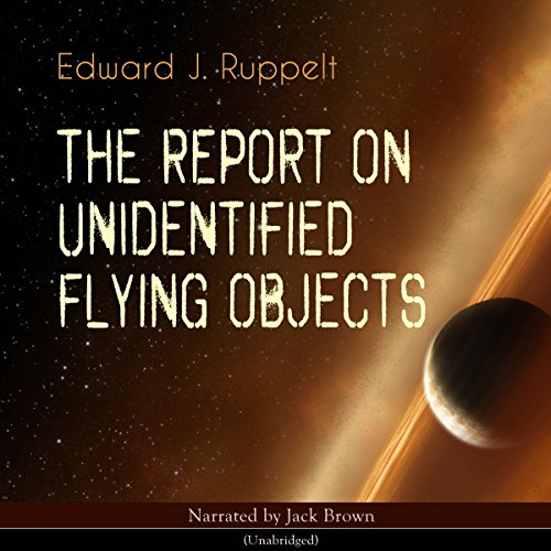 The Report on Unidentified Flying Objects audiobook cover art