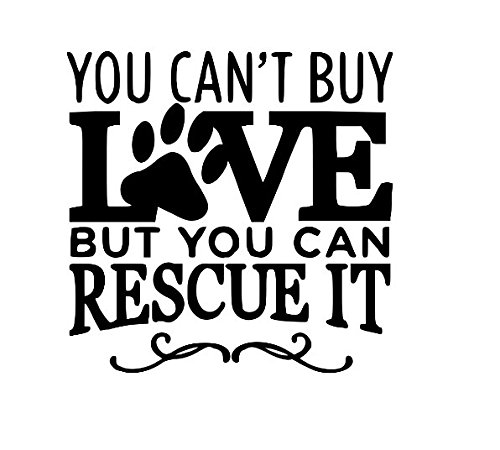 Can't Buy Love Rescue It Adopt Cat Dog Lover Vinyl Decal Bumper Computer Sticker Cling