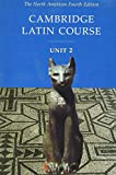 Cambridge Latin Course, Unit 2: The North American, 4th Edition (North American Cambridge Latin Course) (English and Latin Edition)