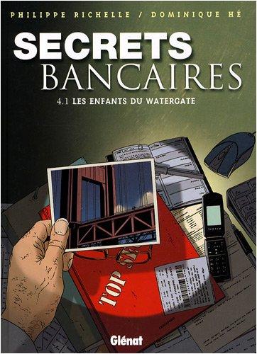 Secrets Bancaires - Tome 4.1: Les enfants du Watergate