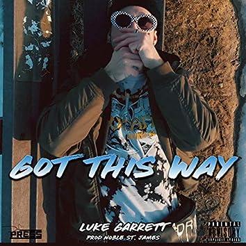 Got This Way