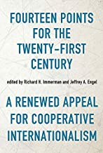 Fourteen Points for the Twenty-First Century: A Renewed Appeal for Cooperative Internationalism (Studies in Conflict, Dipl...