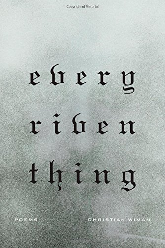 Every Riven Thing: Poems
