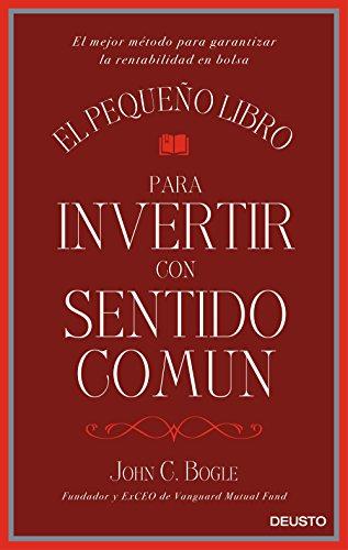 El pequeño libro para invertir con sentido común: El mejor