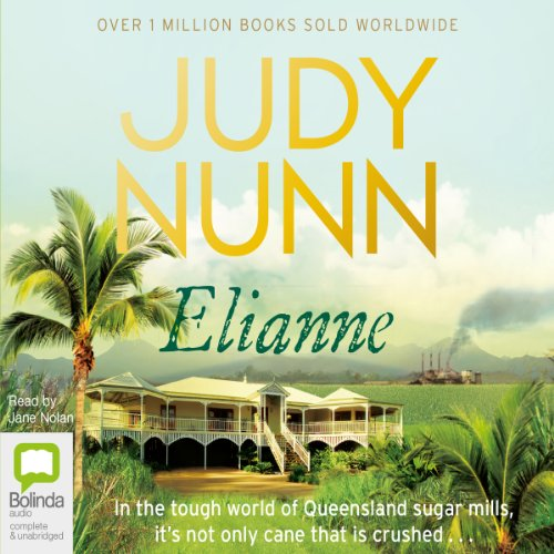 Elianne                   By:                                                                                                                                 Judy Nunn                               Narrated by:                                                                                                                                 Jane Nolan                      Length: 16 hrs and 32 mins     36 ratings     Overall 4.5