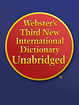 Webster's Third New International Dictionary Unabridged by [Merriam-Webster, Philip Babcock Gove]