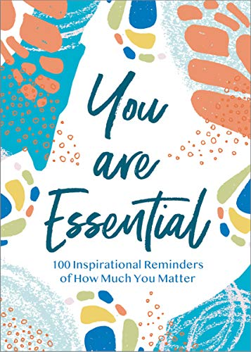 You Are Essential: 100 Inspirational Reminders of How Much You Matter (English...