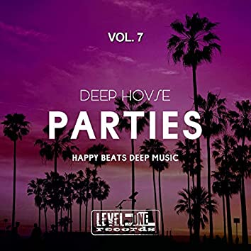 Deep House Parties, Vol. 7 (Happy Beats Deep Music)