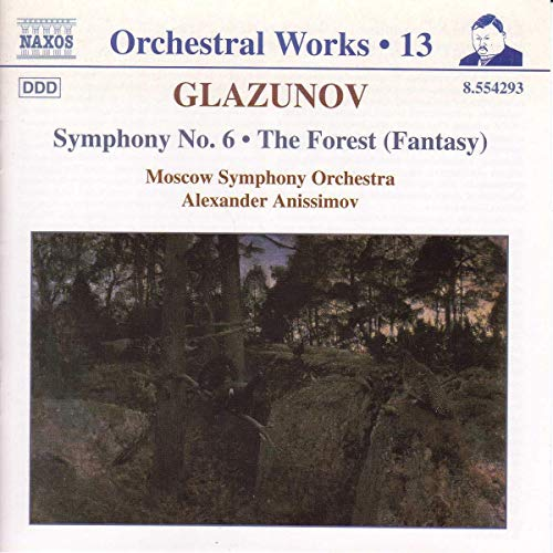 Glazunov: Symphony No. 6 / The Forest, Op. 90