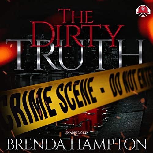 The Dirty Truth                   By:                                                                                                                                 Brenda Hampton,                                                                                        Buck 50 Productions                               Narrated by:                                                                                                                                 Keith Benn Jr.                      Length: 6 hrs and 25 mins     31 ratings     Overall 4.3
