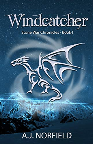 Windcatcher (Dragon I): Book I of the Stone War Chronicles