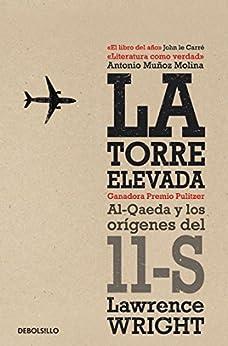 La torre elevada: Al-Qaeda y los orígenes del 11-S de [Lawrence Wright]
