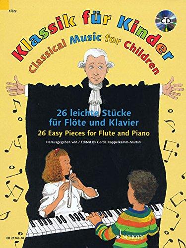 Klassik für Kinder: 26 leichte Stücke. Flöte und Klavier. Ausgabe mit CD.