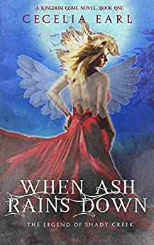 When Ash Rains Down (Kingdom Come, Book One) by [Cecelia Earl, Hot Tree Editing]
