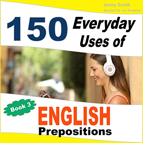150 Everyday Uses of English Prepositions, Book 3 audiobook cover art