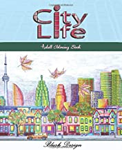 City Life: Adult Coloring Book (Creative Fun Drawings for Grownups & Teens Relaxation)
