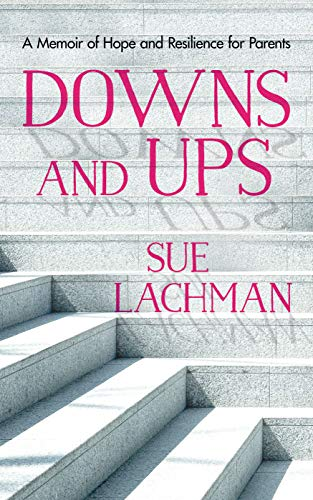Downs and Ups: A Memoir of Hope and Resilience for Parents
