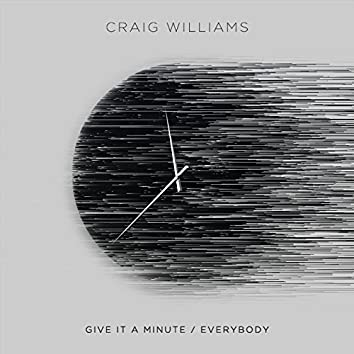 Give It A Minute / Everybody