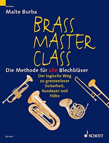 Brass Master Class: Die Methode für alle Blechbläser