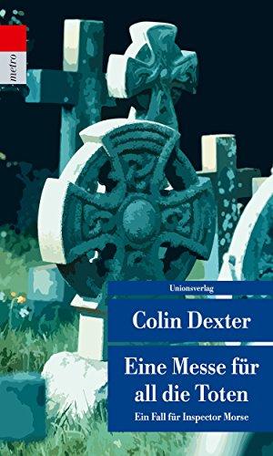 Eine Messe für all die Toten: Kriminalroman. Ein Fall für Inspector Morse 4 (Unionsverlag Taschenbücher)