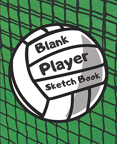 Blank Player Sketch Book: Volley Ball Kids Blank Journal for Sketching Coloring or Writing (Kid's Scribble Doodle Zone)