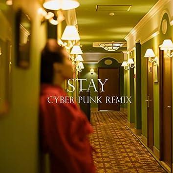 Stay (Cyber Punk Remix)