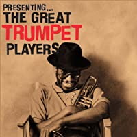 Presenting: Great Trumpet Players