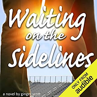 Waiting on the Sidelines                   By:                                                                                                                                 Ginger Scott                               Narrated by:                                                                                                                                 Laura Darrell                      Length: 12 hrs and 50 mins     218 ratings     Overall 4.5